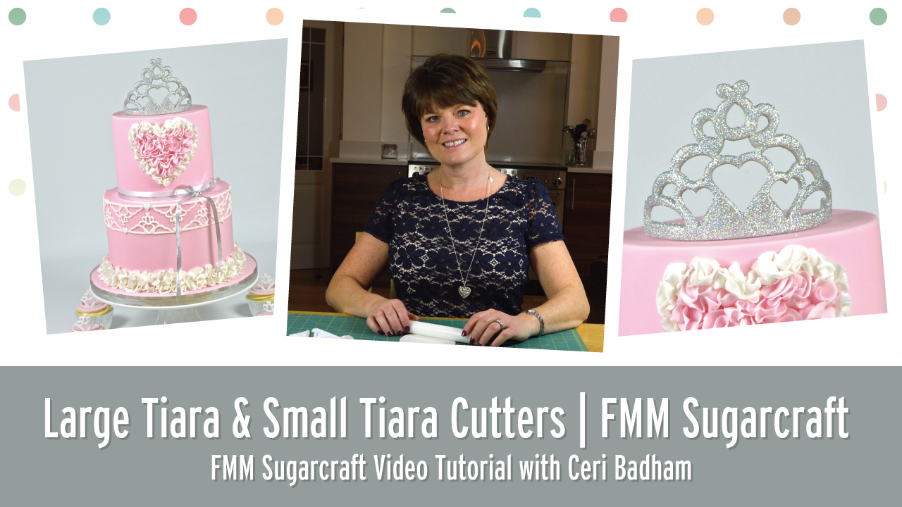 How to use the Large Tiara & Small Cutters from FMM Sugarcraft