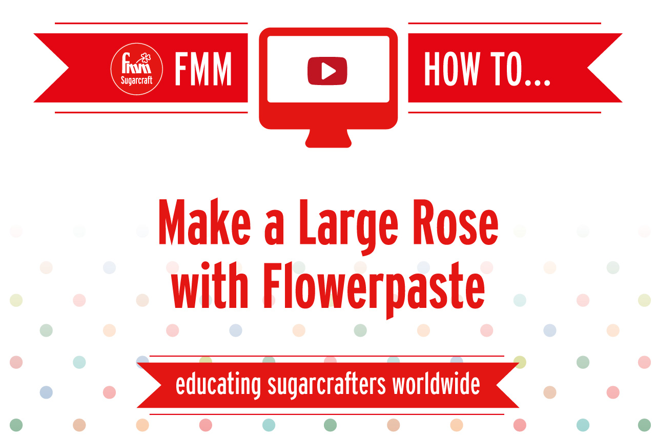 Make a Large Rose using Flowerpaste