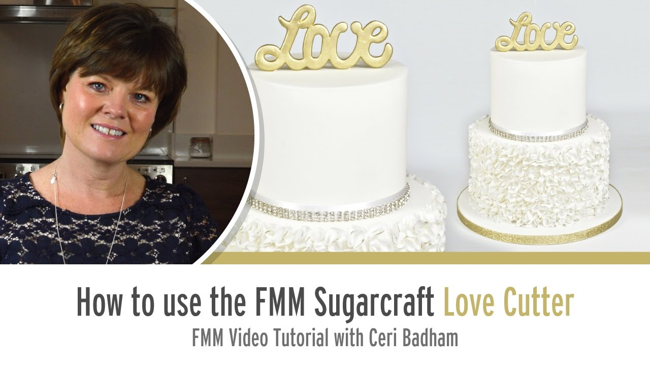 How to use the FMM Sugarcraft Love Cutter with Ceri Badham